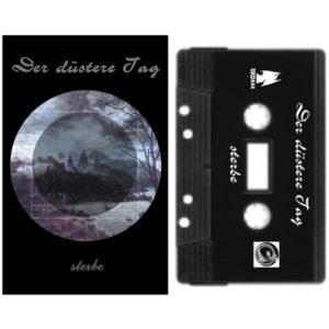 Der Dustere Tag Sterbe cassette neoclassical dark ambient dungeon synth