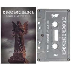 Drochtuarch Vespers of prideful scorn cassette dungeon synth dark ambient