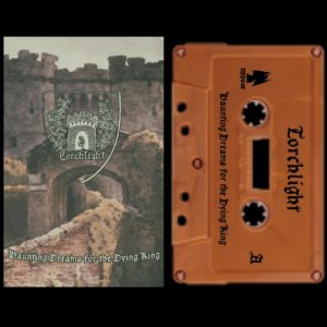 Torchlight-Haunting-dreams-for-the-dying-king-tape dungeon synth