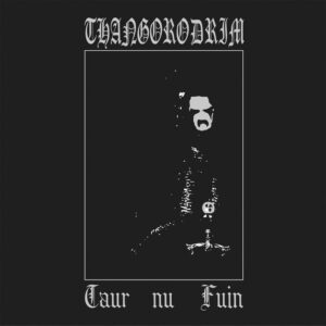 Thangorodrim-taur-nu-fuin-cd1 dungeon synth