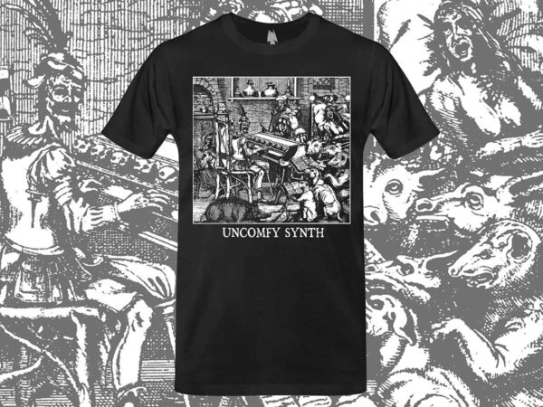 Uncomfy Synth T-shirt dark age productions dungeon synth